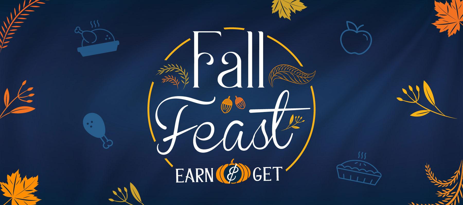 Fall Feast Earn & Get