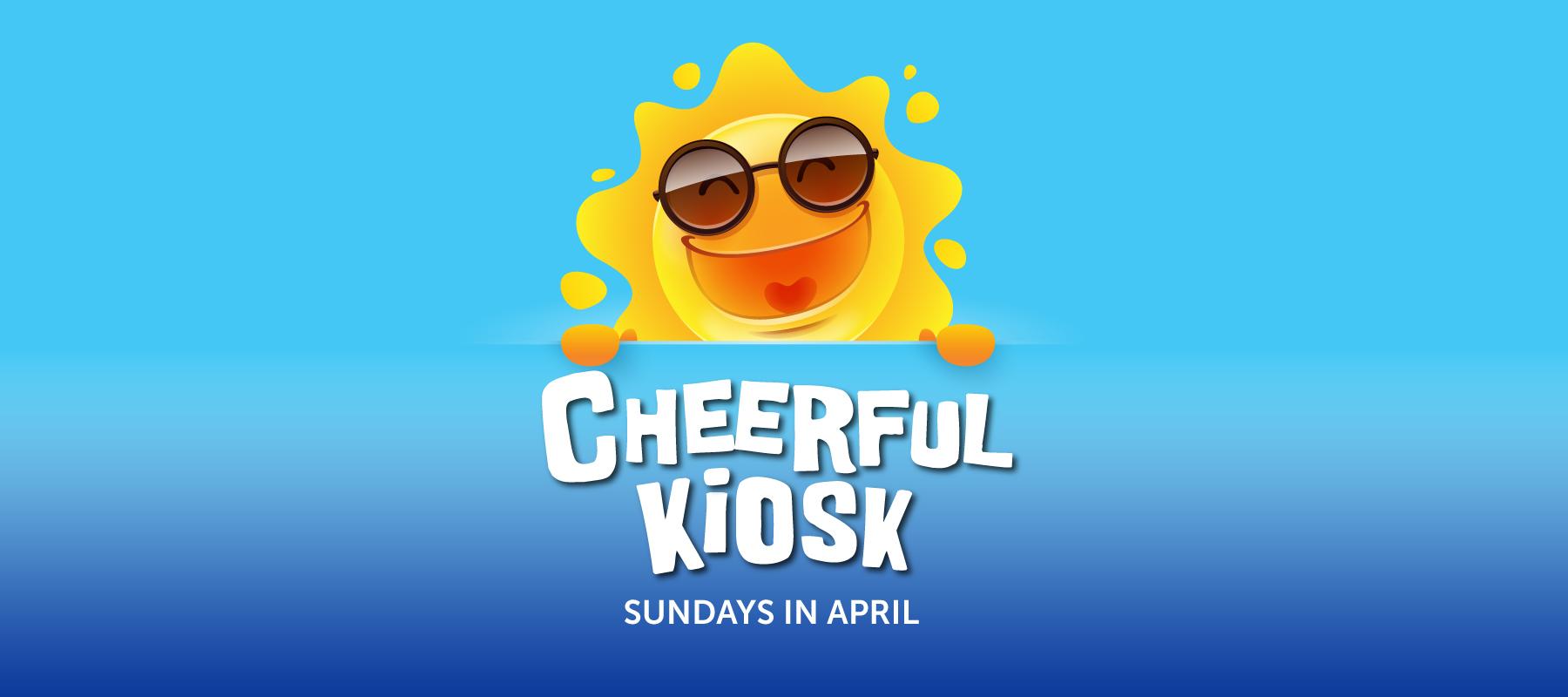 Cheerful Kiosk