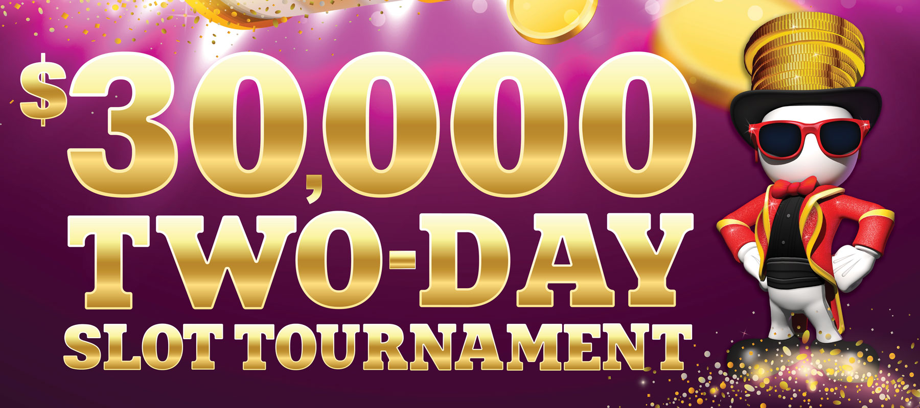 $30,000 Two-Day Slot Tournament