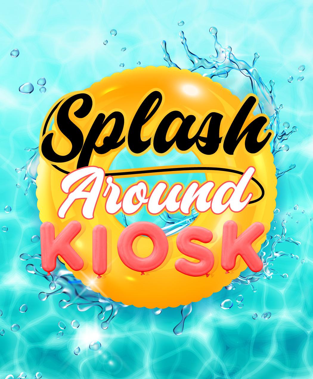 Splash Around Kiosk